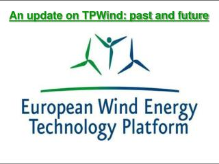 An update on TPWind: past and future