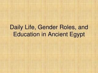 Daily Life, Gender Roles, and Education in Ancient Egypt