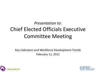 Presentation to: Chief Elected Officials Executive Committee Meeting