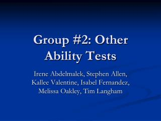 Group #2: Other Ability Tests