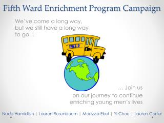 Fifth Ward Enrichment Program Campaign