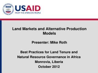 Land Markets and Alternative Production Models