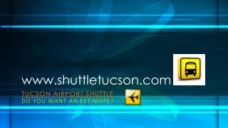 Tucson Airport Shuttle | www.shuttletucson.com