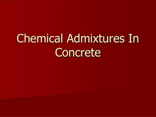 Chemical Admixtures In Concrete