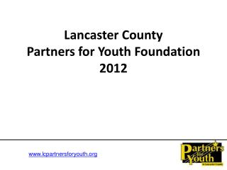 Lancaster County  Partners for Youth Foundation 2012
