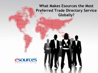 What Makes Esources the Most Preferred Trade Directory Servi