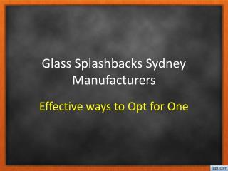 Glass Splashbacks Sydney Manufacturers Effective ways to Opt