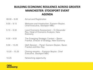 BUILDING ECONOMIC RESILIENCE ACROSS GREATER MANCHESTER: STOCKPORT EVENT  AGENDA