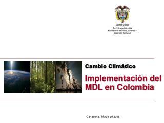 Cambio Climático Implementación del MDL en Colombia