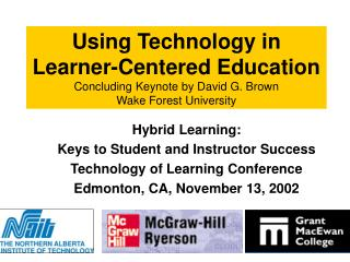 Hybrid Learning:  Keys to Student and Instructor Success Technology of Learning Conference
