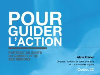Alain Poirier Directeur national de sant  publique  et  sous-ministre adjoint