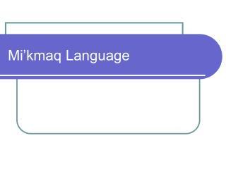 Mi'kmaq Language