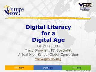 Digital Literacy  for a  Digital Age