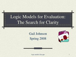 Logic Models for Evaluation: The Search for Clarity