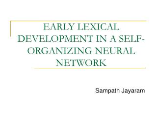 EARLY LEXICAL DEVELOPMENT IN A SELF-ORGANIZING NEURAL NETWORK