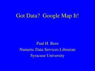 Got Data?  Google Map It!