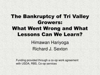 The Bankruptcy of Tri Valley Growers: What Went Wrong and What Lessons Can We Learn