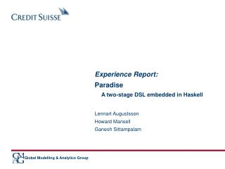 Experience Report: Paradise A two-stage DSL embedded in Haskell Lennart Augustsson Howard Mansell