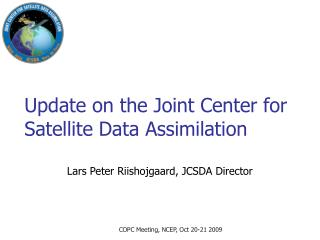 Update on the Joint Center for Satellite Data Assimilation