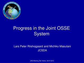 Progress in the Joint OSSE System