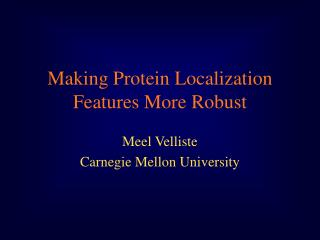 Making Protein Localization Features More Robust