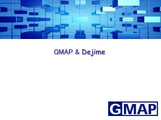 GMAP &  Dejime