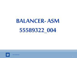 BALANCER- ASM 55589322_004