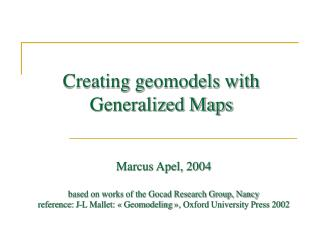 Creating geomodels with Generalized Maps