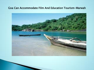 Goa Can Accommodate Film And Education Tourism-Marwah