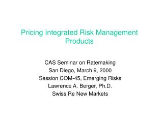 Pricing Integrated Risk Management Products