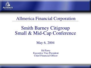 Smith Barney Citigroup  Small & Mid-Cap Conference May 6, 2004