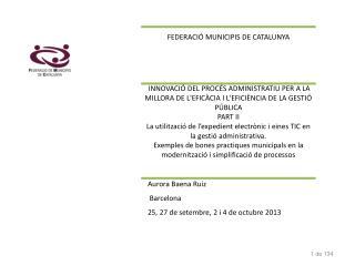 Aurora Baena Ruiz  Barcelona 25, 27 de setembre, 2 i 4 de octubre 2013