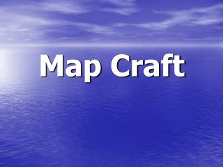 Map Craft