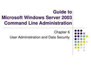 Guide to Microsoft Windows Server 2003 Command Line Administration
