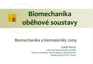 Biomechanika a biomateriály 2009