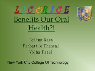 L  I  C  O R  I  C  E Benefits Our Oral Health?!