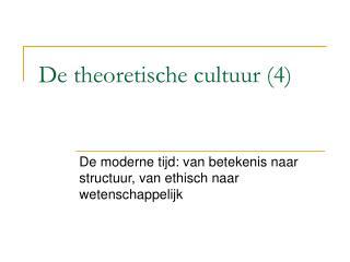 De theoretische cultuur (4)