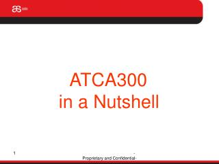 ATCA300  in a Nutshell