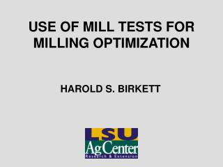USE OF MILL TESTS FOR MILLING OPTIMIZATION