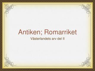 Antiken; Romarriket