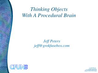 Thinking Objects  With A Procedural Brain