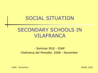 SOCIAL SITUATION  SECONDARY SCHOOLS IN VILAFRANCA