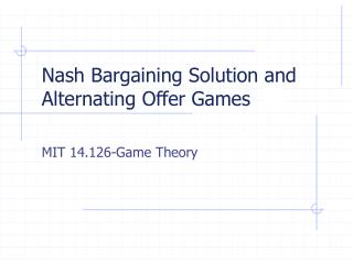 Nash Bargaining Solution and Alternating Offer Games