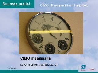 CIMO maailmalla