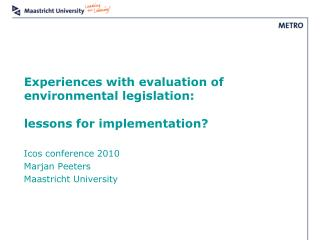 Experiences with evaluation of environmental legislation:  lessons for implementation?