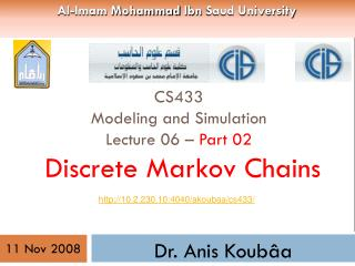 CS433 Modeling and Simulation Lecture 06 –  Part  02  Discrete Markov Chains