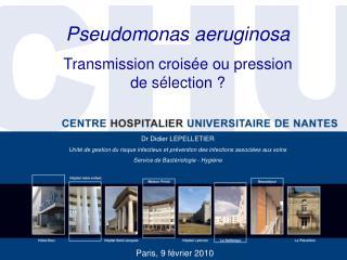 Dr Didier LEPELLETIER  Unit  de gestion du risque infectieux et pr vention des infections associ es aux soins Service de