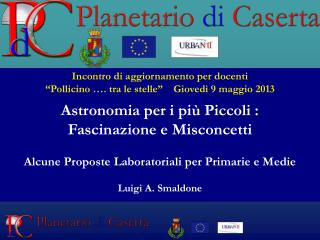 """Incontro di aggiornamento per docenti """"Pollicino …. tra le stelle""""    Giovedì 9 maggio 2013"""