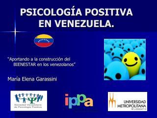 PSICOLOGÍA POSITIVA  EN VENEZUELA.