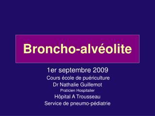 Broncho-alv olite